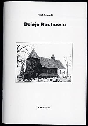 Dzieje Rachowic. Cz.1.: Schmidt Jacek: