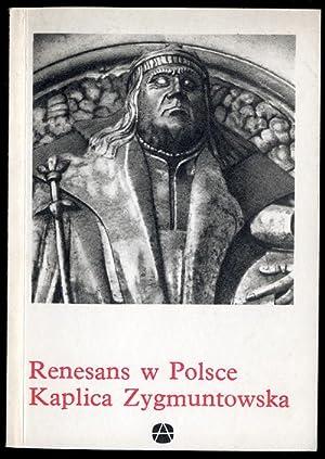 Renesans w Polsce: Kaplica Zygmuntowska.