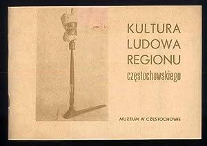 Kultura ludowa regionu czestochowskiego. Przewodnik po wystawie.: Owczarski Piotr:
