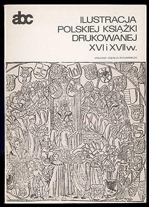 Ilustracja polskiej ksiazki drukowanej XVI i XVII: Chojecka Ewa: