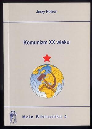 Komunizm XX wieku.: Holzer Jerzy: