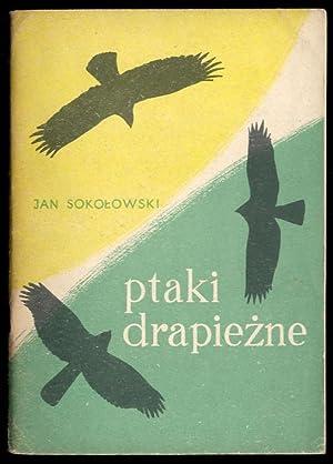 Ptaki drapiezne.: Sokolowski Jan: