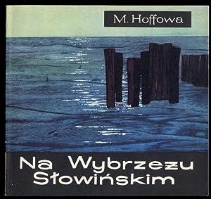 Na Wybrzezu Slowinskim.: Hoffa Monika: