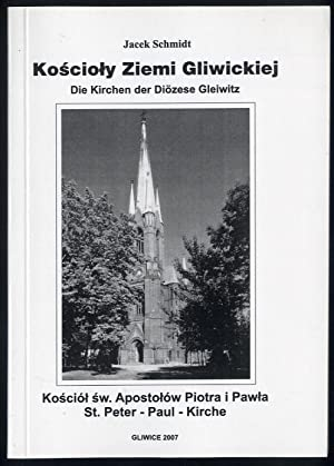 Koscioly Ziemi Gliwickiej. Koscioly gliwickie.: Schmidt Jacek: