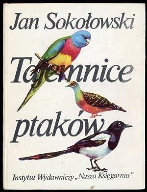 Tajemnice ptakow.: Sokolowski Jan:
