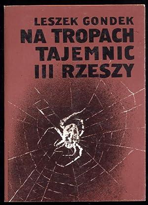 Na tropach tajemnic III Rzeszy.: Gondek Leszek: