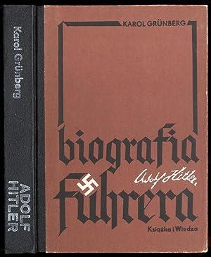 Adolf Hitler - biografia Führera.: Grünberg Karol: