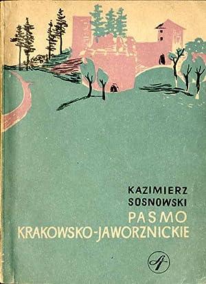 Pasmo Krakowsko-Jaworznickie. Poludniowa czesc Jury Krakowskiej.: Sosnowski Kazimierz: