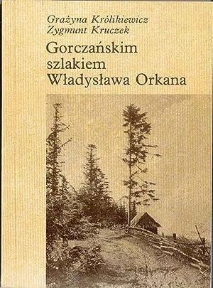 Gorczanskim szlakiem Wladyslawa Orkana.: Krolikiewicz Grazyna, Kruczek