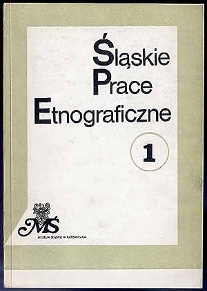 Slaskie Prace Etnograficzne. T.1.
