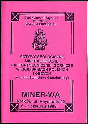 Motywy geologiczne, mineralogiczne, paleontologiczne i gornicze w