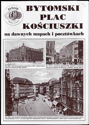 Bytomski plac Kosciuszki na dawnych mapach i