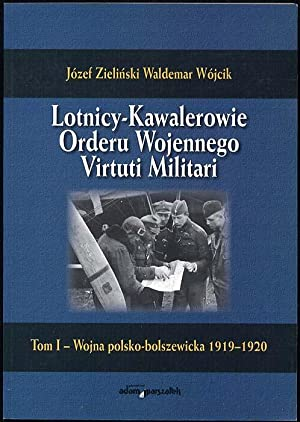Lotnicy - Kawalerowie Orderu Wojennego Virtuti Militari.: Zielinski Jozef, Wojcik