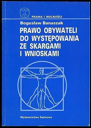 Prawo obywateli do wystepowania ze skargami i wnioskami.: Banaszak Boguslaw: