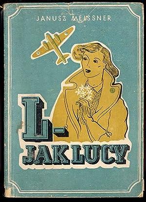 L - jak Lucy. Opowiesc lotnicza.: Meissner Janusz (Porucznik
