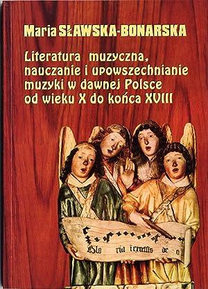 Literatura muzyczna, nauczanie i upowszechnianie muzyki w: Slawska-Bonarska Maria: