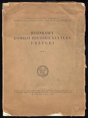 Rozprawy Komisji Historii Kultury i Sztuki. T.1.