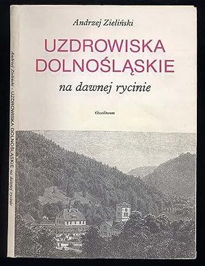 Uzdrowiska dolnoslaskie na dawnej rycinie.: Zielinski Andrzej: