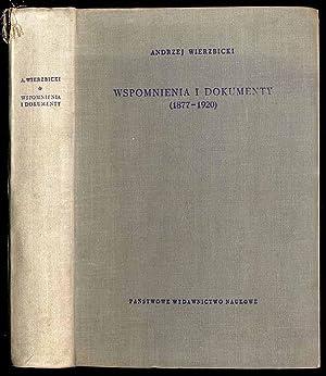 Wspomnienia i dokumenty (1877-1920).: Wierzbicki Andrzej: