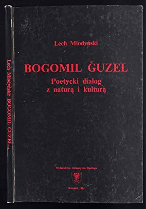 Bogomil Guzel. Poetycki dialog z natura i kultura.: Miodynski Lech: