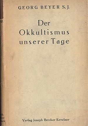 Der Okkultismus unserer Tage.: Beyer Georg: