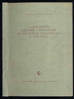 Gospodarstwo chlopskie i folwarczne we wschodniej Wielkopolsce: Baranowski Bohdan: