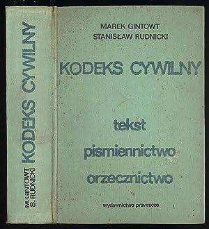 Kodeks cywilny. Tekst, pismiennictwo, orzecznictwo.