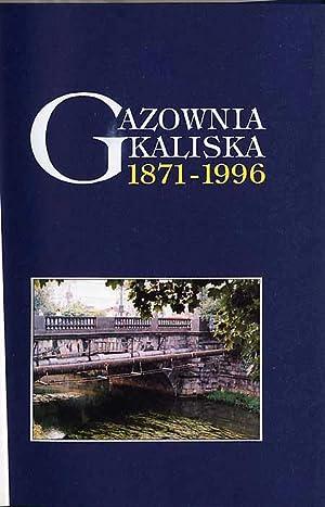Gazownia kaliska 1871-1996.