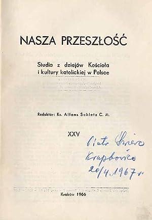 Nasza Przeszlosc. Studia z dziejow Kosciola i kultury katolickiej w Polsce. T.25 (1966).