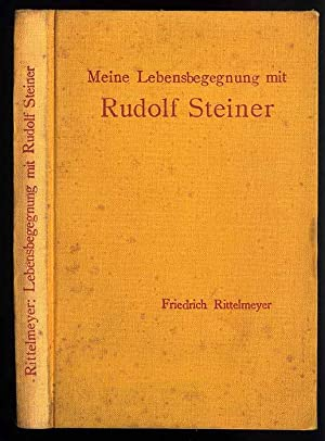 Meine Lebensbegegnung mit Rudolf Steiner.: Rittelmeyer Friedrich: