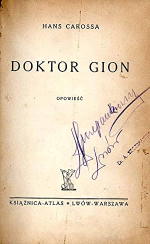 Doktor Gion. Opowiesc./Der Arzt Gion.: Carossa Hans: