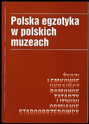Polska egzotyka w polskich muzeach. [Zydzi, Lemkowie,