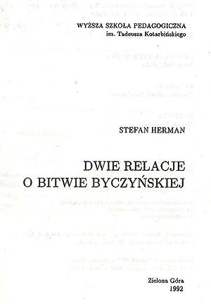 Dwie relacje o bitwie byczynskiej.: Herman Stefan: