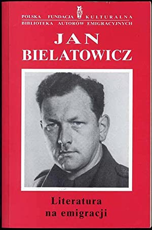 Literatura na emigracji.: Bielatowicz Jan: