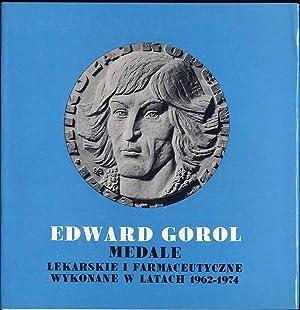 Edward Gorol - medale lekarskie i farmaceutyczne wykonane w latach 1962-1974.: Edward