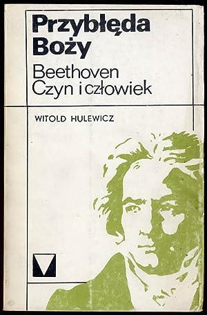 Przybleda Bozy. Beethoven - czyn i czlowiek.: Hulewicz Witold: