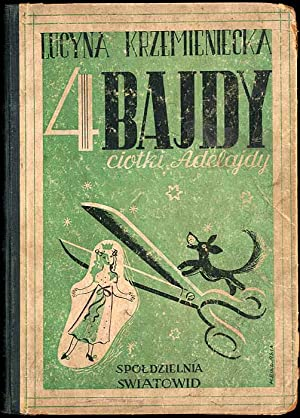 4 bajdy ciotki Adelajdy.: Krzemieniecka Lucyna: