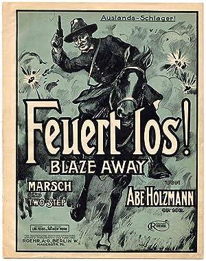 Feuert Los. (Blaze-Away !) Marsch - Two: Holzmann Abe: