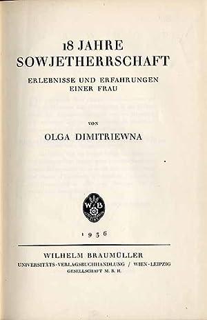 18 Jahre Sowjetherrschaft. Erlebnisse und Erfahrungen einer Frau.: Dimitriewna Olga: