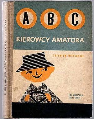 ABC kierowcy amatora.: Wieckowski Zbigniew: