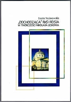 """Odchodzaca"""" Rus i Rosja w tworczosci Mikolaja: Trojanowska Beata:"""
