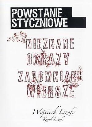 Powstanie Styczniowe. Nieznane obrazy, zapomniane wiersze.: Lizak Wojciech, Lizak Karol: