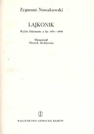 Lajkonik. Wybor felietonow z lat 1931-1939.: Nowakowski Zygmunt: