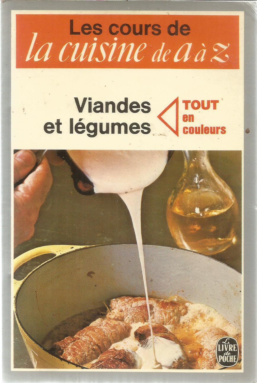 Le Cous De La Cuisine De A A Z Viandes Et Legumes Tout En