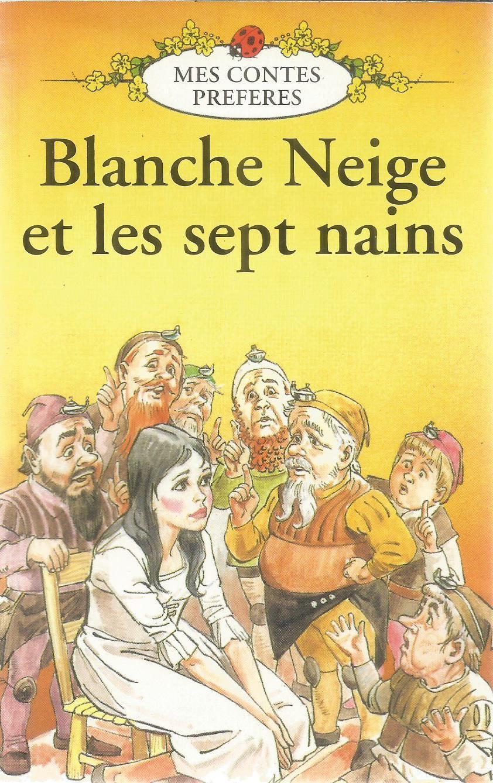 Mes Contes Preferes Blanche Neige Et Les