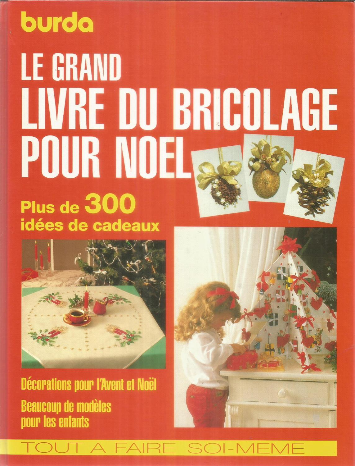 burda k 615 le grand livre du bricolage pour noel by collectif dipa sa 9783889780287. Black Bedroom Furniture Sets. Home Design Ideas