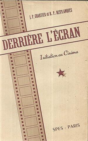 Derrière l'écran - Initiation au Cinema: Chartier, JP et