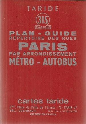 taride 315 plan guide r pertoire des rues paris par arrondissement m tro autobus par. Black Bedroom Furniture Sets. Home Design Ideas