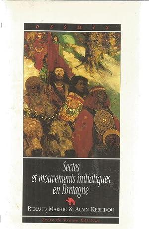 Sectes et mouvements initiatiques en Bretagne: Marhic, Renaud et