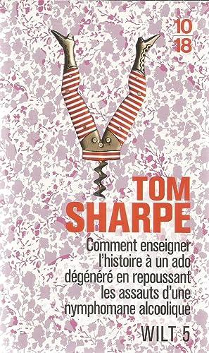 Wilt 5 - comment enseigner l'histoire à: Sharpe, Tom